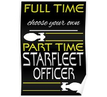 Full time [blank], part time Starfleet Officer Poster