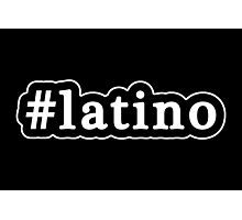 Latino - Hashtag - Black & White Photographic Print