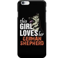 This Girl Loves Her German Shepherd iPhone Case/Skin