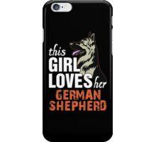 This Girl Loves Her German Shepherd iPhone Case/Skin