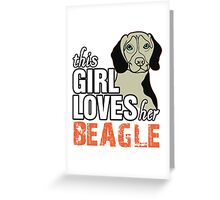 This Girl Loves Her Beagle Greeting Card