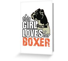 This Girl Loves Her Boxer Greeting Card