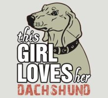This Girl Loves Her Dachshund by 2E1K