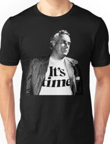 Gough Whitlam - It's Time Unisex T-Shirt