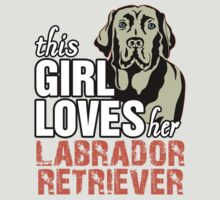This Girl Loves Her Labrador Retriever by 2E1K
