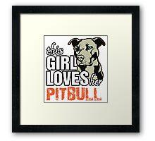 This Girl Loves Her Pitbull Framed Print