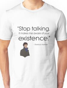 Stop talking! Unisex T-Shirt