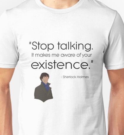 Stop talking! Unisex T-Shirt
