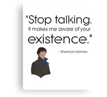 Stop talking! Canvas Print
