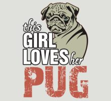 This Girl Loves Her Pug by 2E1K