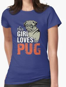 This Girl Loves Her Pug T-Shirt