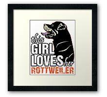 This Girl Loves Her Rottweiler Framed Print
