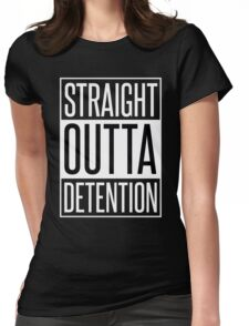 STRAIGHT OUTTA DETENTION Womens Fitted T-Shirt