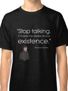 Dark - stop talking Classic T-Shirt