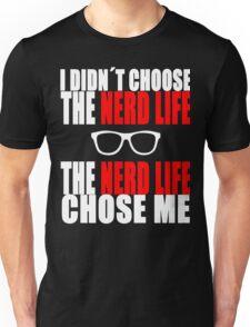I didn´t choose the nerd life  Unisex T-Shirt