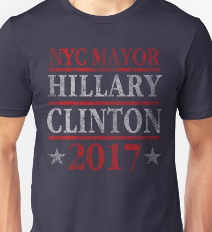 Hillary for Mayor of NYC 2017 Election  Unisex T-Shirt