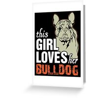 This Girl Loves Her Bulldog Greeting Card