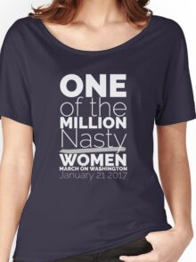 One Of The Million Nasty Women March On Washington 2017 Women's Relaxed Fit T-Shirt