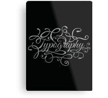 Typography on Typography Metal Print