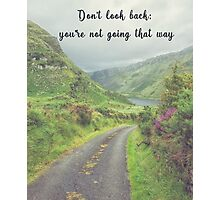 Don't look back, you're not going that way Photographic Print