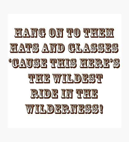 Wildest Ride in the Wilderness Photographic Print