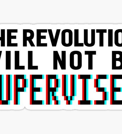 The revolution will not be supervised logo, black font (3D) Sticker