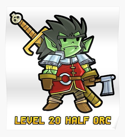 Level 20 Half Orc Poster