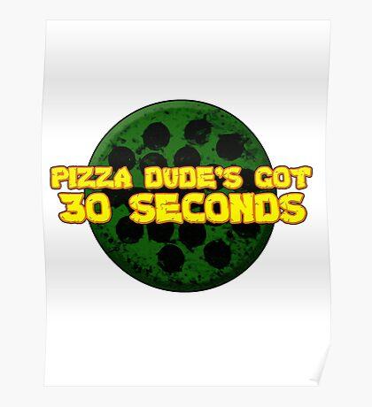 Pizza Dude's Got 30 Seconds! Poster
