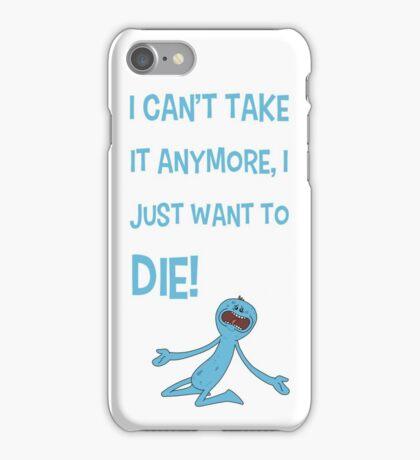Rick and Morty – Mr Meeseeks Just Wants to Die! iPhone Case/Skin