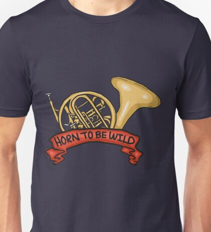 Horn to be Wild (redone) Unisex T-Shirt