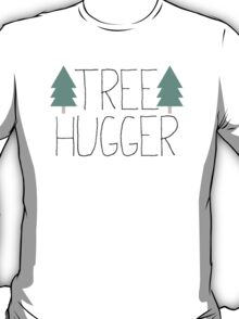 Tree Hugger - TREEHUGGER T-Shirt