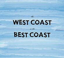 The West Coast is the Best Coast by CorrieJacobs