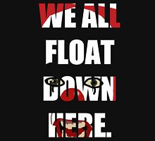 """""""We All Float Down Here"""" Pennywise Unisex T-Shirt"""
