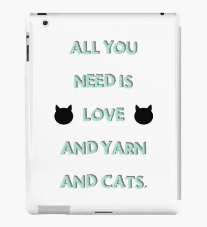 All You Need is Love & Yarn & Cats iPad Case/Skin