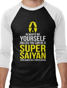 Always Be Yourself Unless You Can Be A Super Saiyan Men's Baseball ¾ T-Shirt