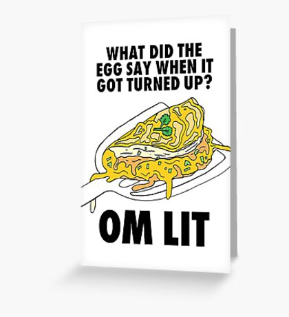 What Did The Egg Say When It Got Turned Up? OM LIT Greeting Card