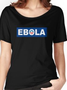 Obama Ebola Spoof Women's Relaxed Fit T-Shirt