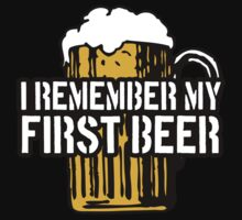 I Remember My First Beer by nateross40