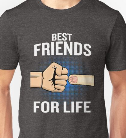 Cat Best Friends For Life T-Shirt Funny Quote Hero Paw Print Unisex T-Shirt
