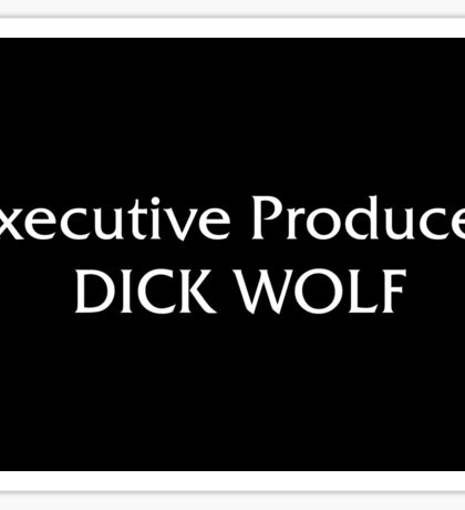 Executive Producer Dick Wolf Sticker