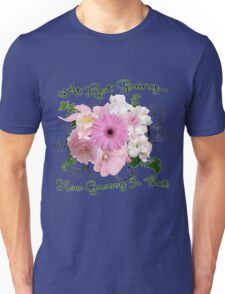 At Last Spring How Groovy Is That! Unisex T-Shirt
