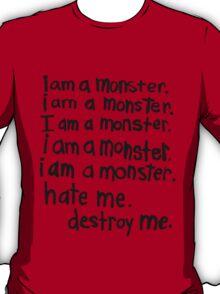 I am a monster T-Shirt