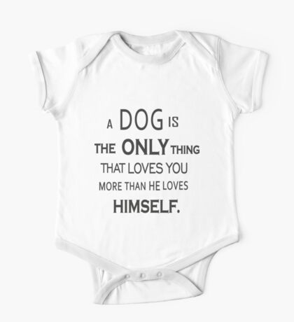 The Dog Quote One Piece - Short Sleeve