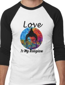 Love Is My Religion Men's Baseball ¾ T-Shirt