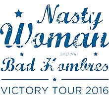 Nasty Woman and the Bad Hombres Blue Photographic Print