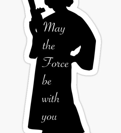 May the Force be with you • Leia Sticker
