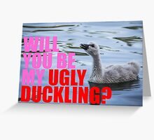 Be My Ugly Duckling Greeting Card