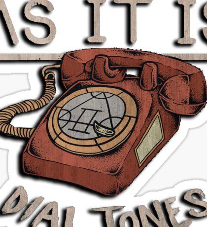 As it is Dial Tones Sticker