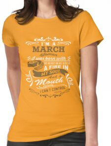 I'm a March woman shirt Womens Fitted T-Shirt