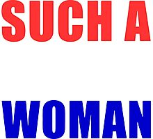 Such As Nasty Woman Photographic Print
